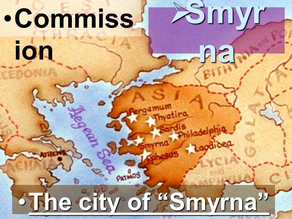 Commiss ion Smyr na Smyr na The city of SmyrnaThe city of Smyrna