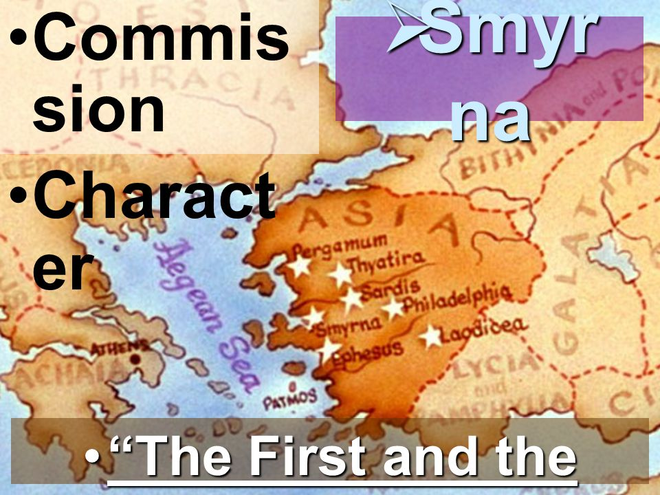 Commis sion Charact er Smyr na Smyr na The First and the LastThe First and the Last