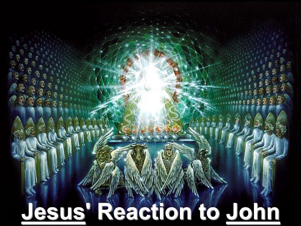 Jesus Reaction to John