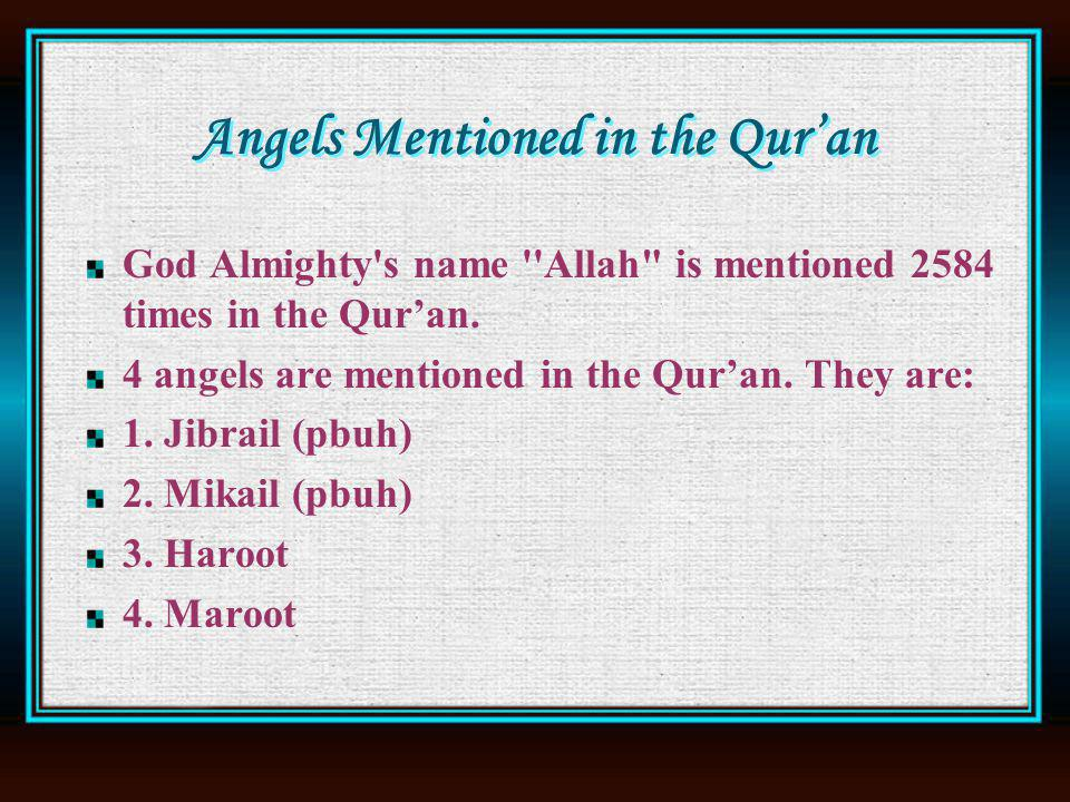 Angels Mentioned in the Quran God Almighty s name Allah is mentioned 2584 times in the Quran.