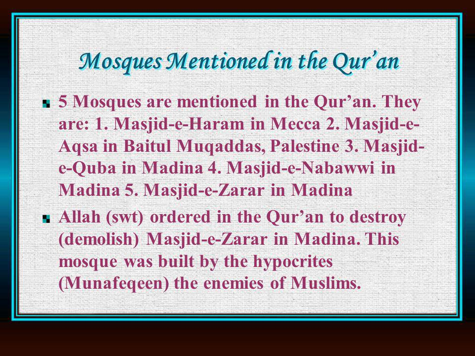Mosques Mentioned in the Quran 5 Mosques are mentioned in the Quran.