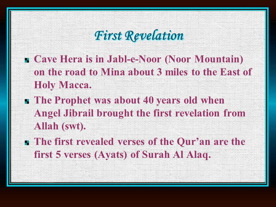 First Revelation Cave Hera is in Jabl-e-Noor (Noor Mountain) on the road to Mina about 3 miles to the East of Holy Macca.