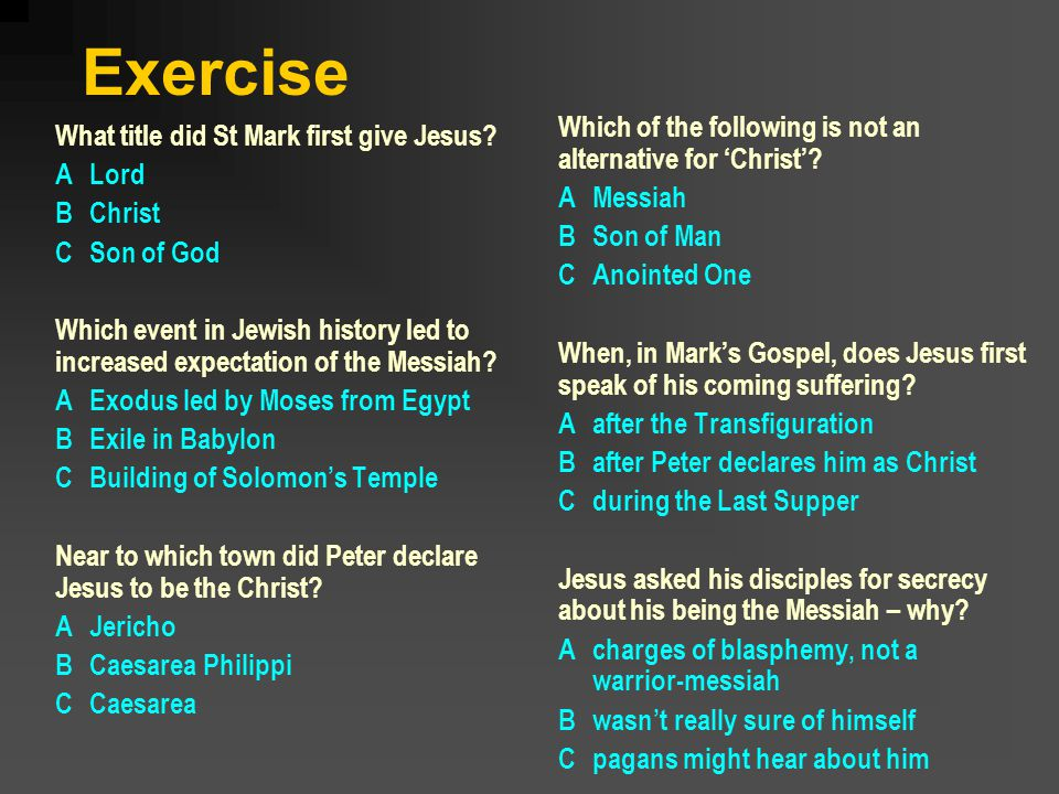 Exercise What title did St Mark first give Jesus.