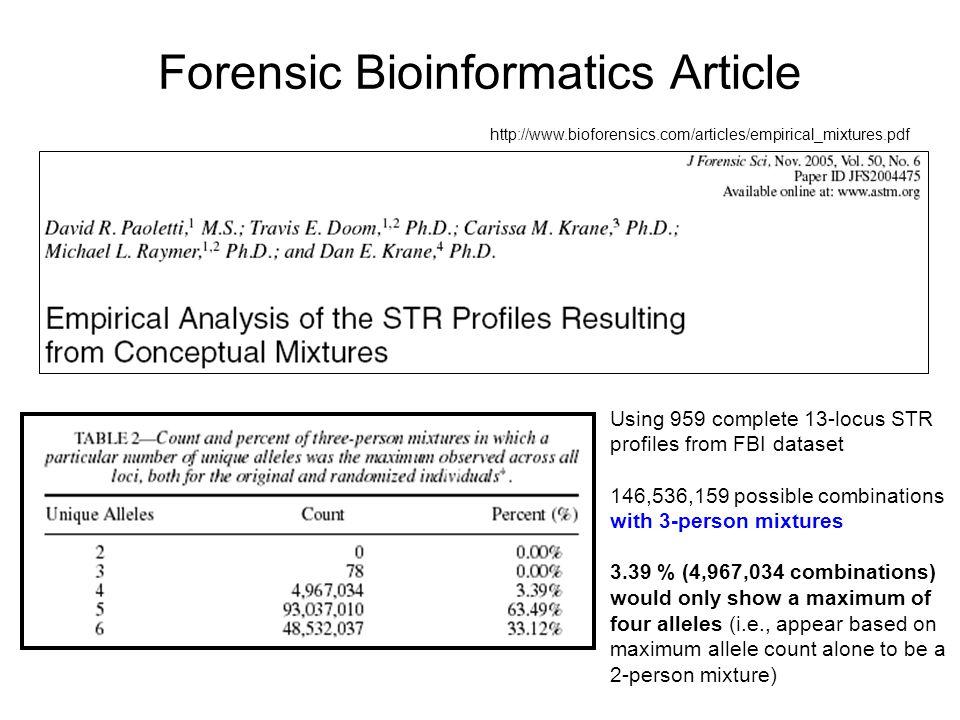Forensic Bioinformatics Article http://www.bioforensics.com/articles/empirical_mixtures.pdf Using 959 complete 13-locus STR profiles from FBI dataset