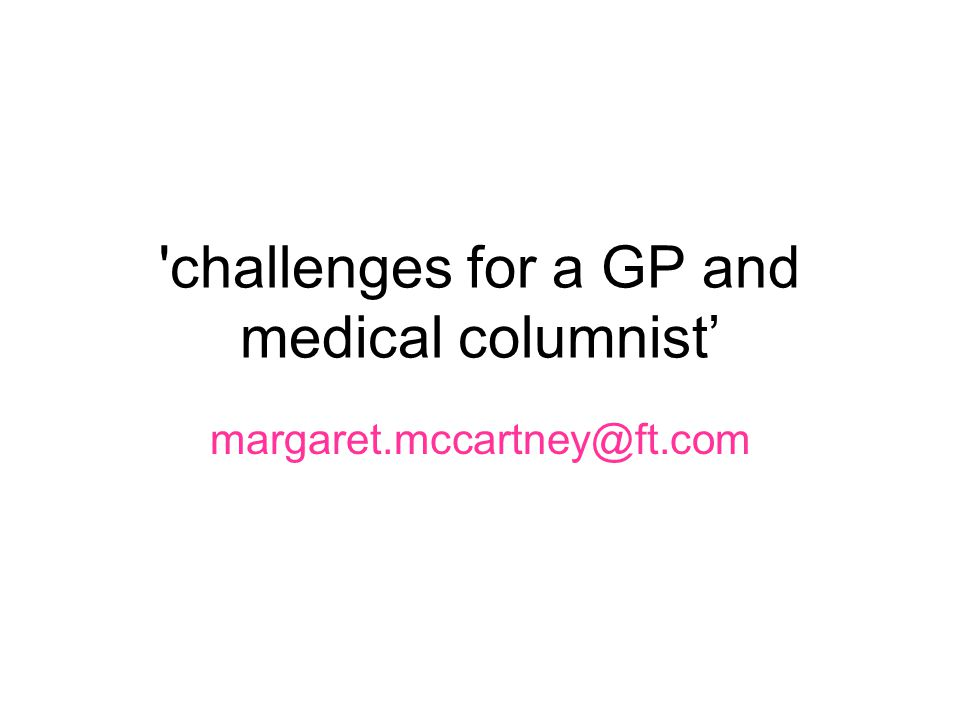 challenges for a GP and medical columnist