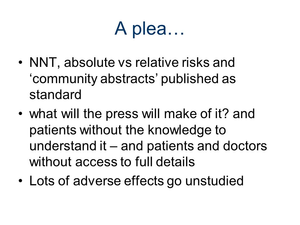 A plea… NNT, absolute vs relative risks and community abstracts published as standard what will the press will make of it.