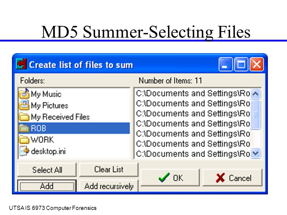 UTSA IS 6973 Computer Forensics MD5 Summer-Selecting Files