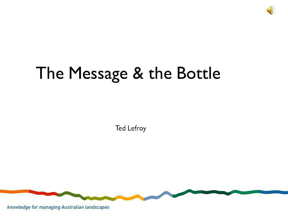 The Message & the Bottle Ted Lefroy