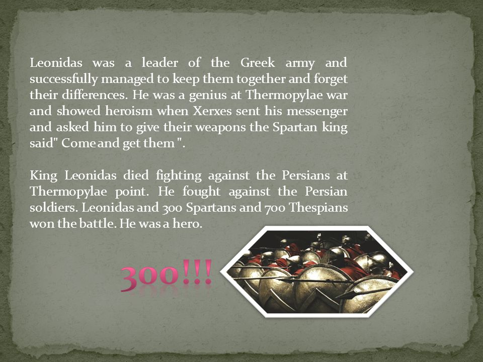 Leonidas was a king of Sparta.