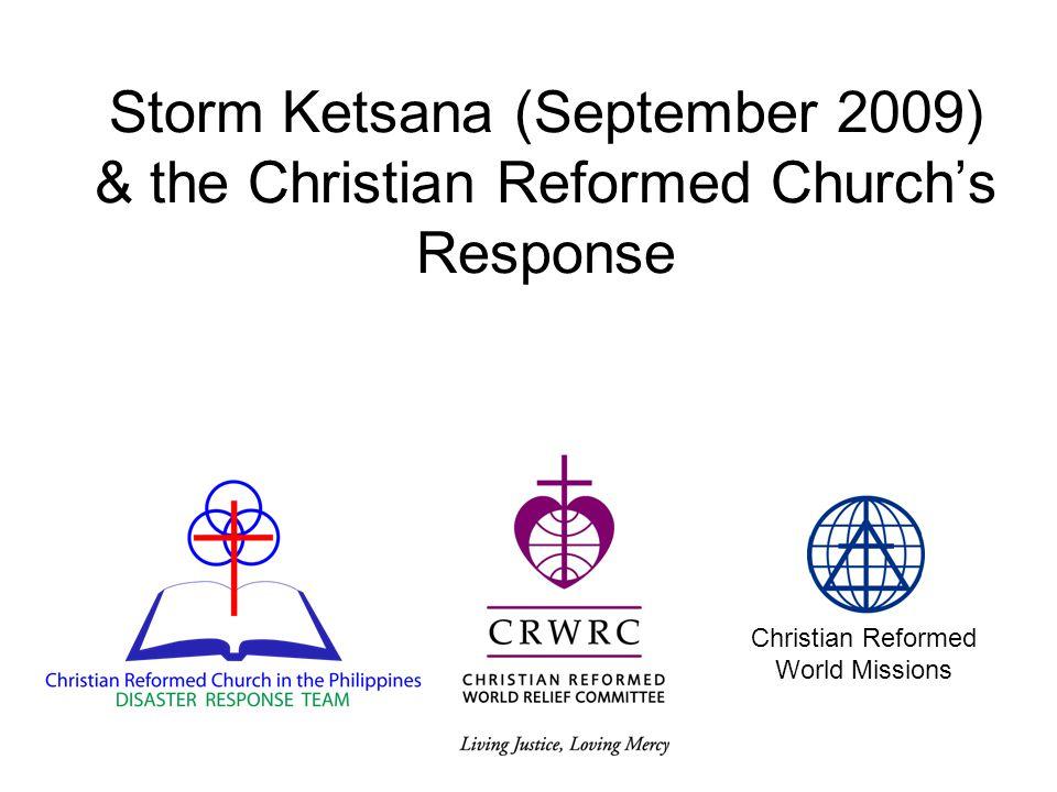 Storm Ketsana (September 2009) & the Christian Reformed Churchs Response Christian Reformed World Missions