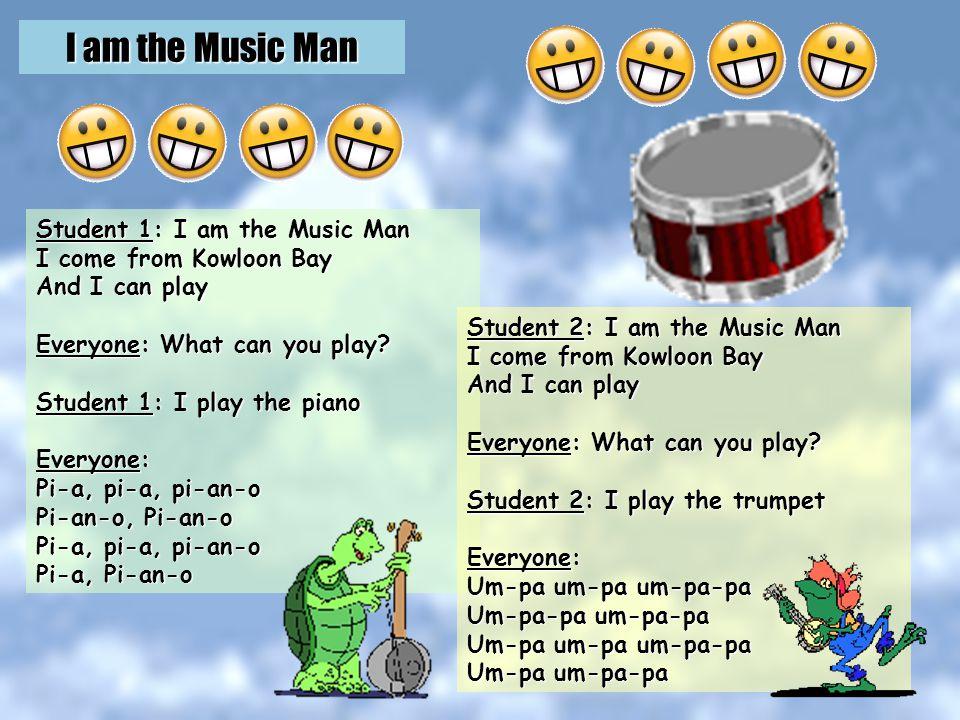 I am the Music Man http://tinyurl.com/4vvkrr or http://tinyurl.com/259mdg