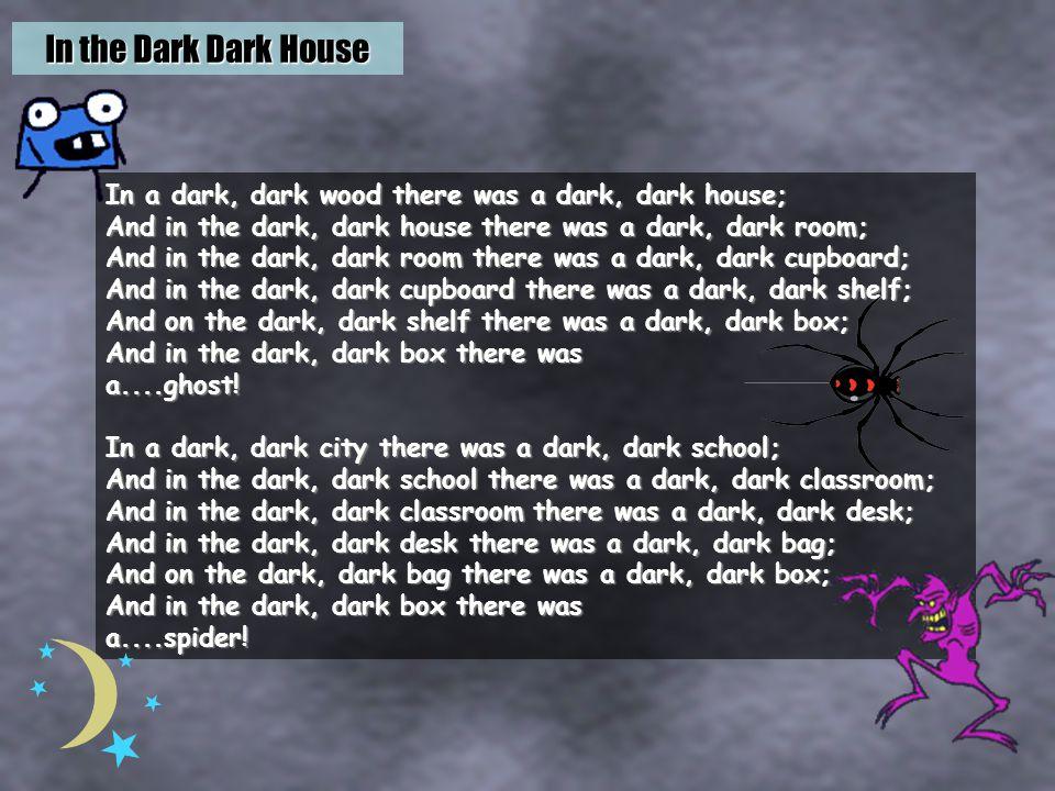 In the Dark Dark House