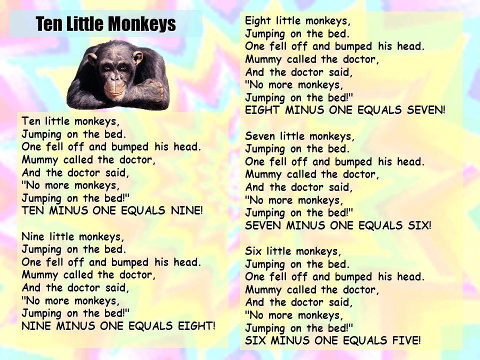 Ten Little Monkeys http://kids.niehs.nih.gov/lyrics/tenmonk.htm
