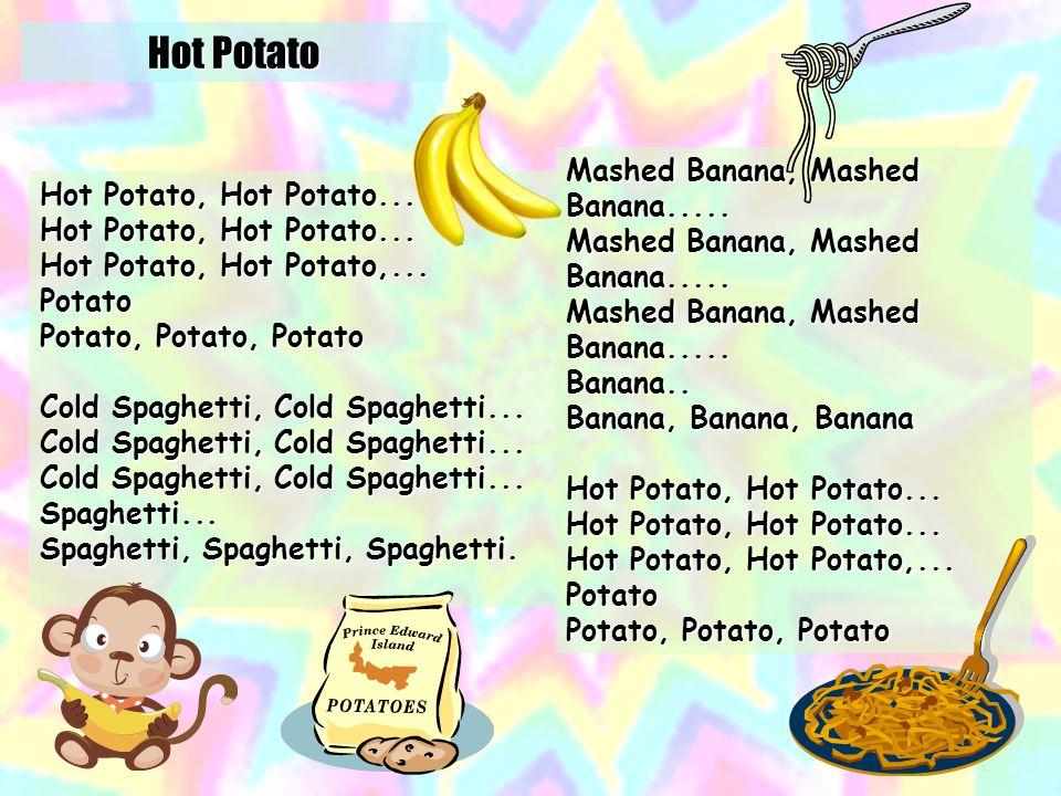 Hot Potato http://tinyurl.com/2tdkxv