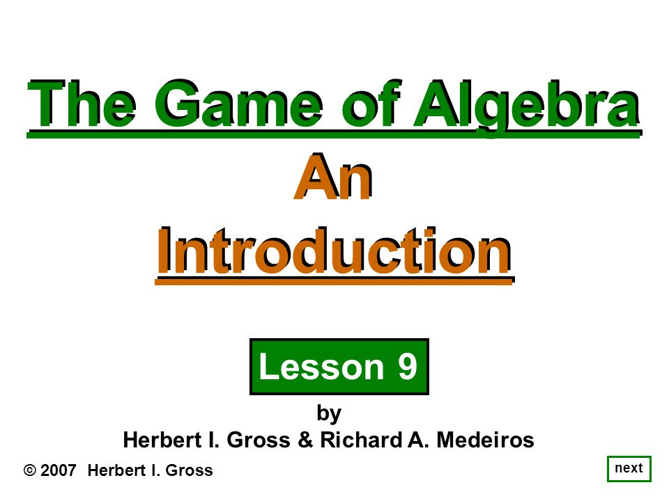 In Lesson 1, we discussed how to develop a strategy that would allow us to paraphrase an algebraic equation into the form of a simpler numerical equation.