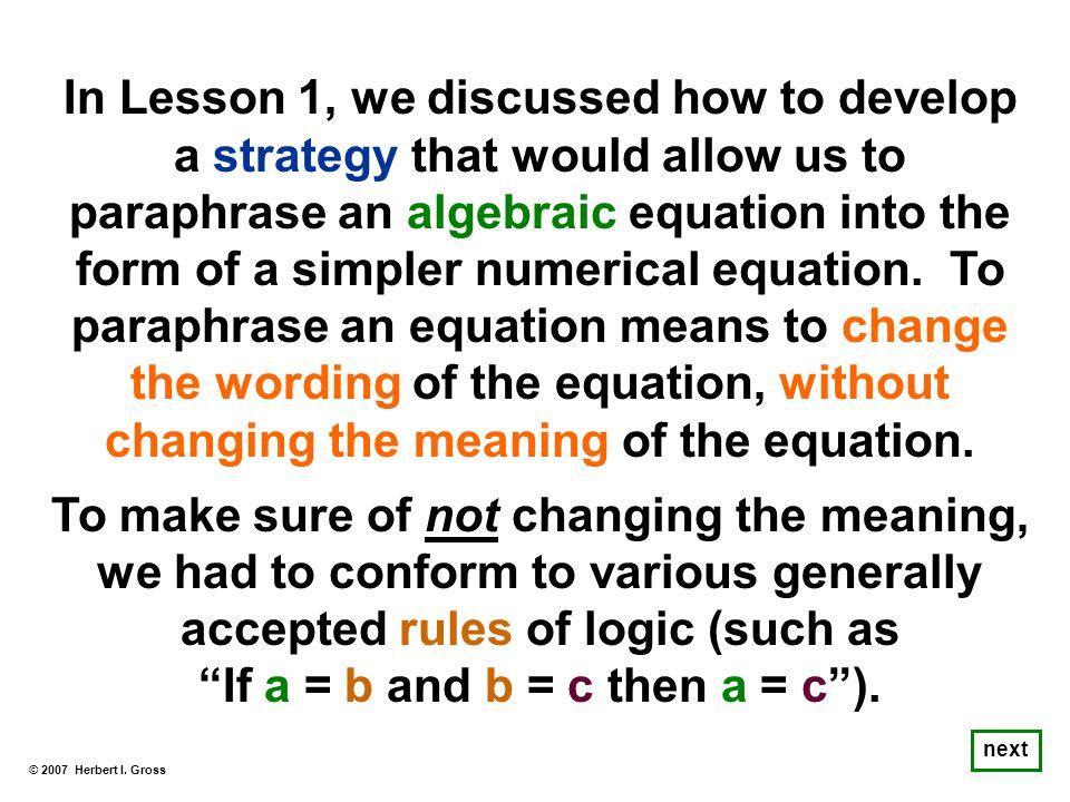 As a non-mathematical example, suppose we write… Mark Twain = Samuel Clemens © 2007 Herbert I.