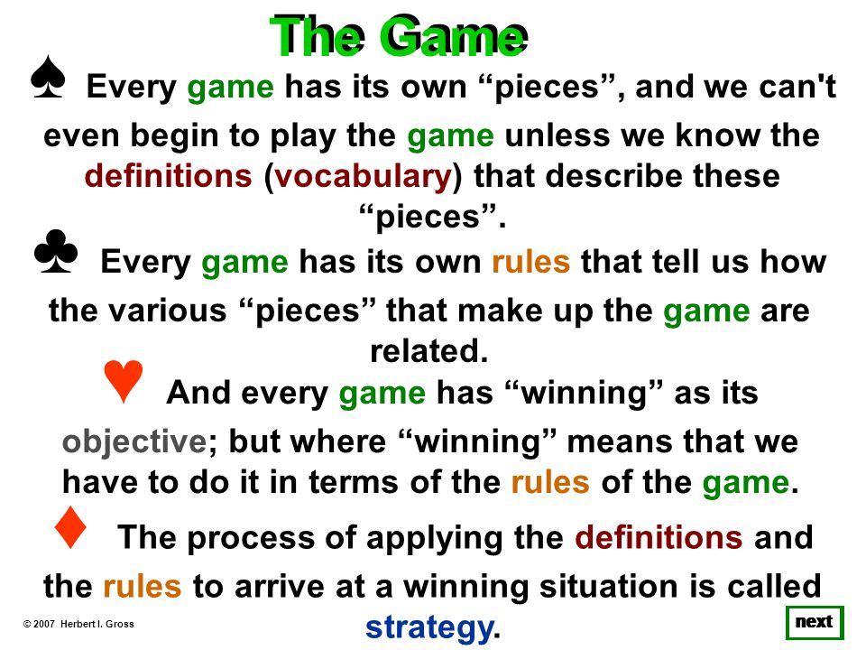 Every game has its own pieces, and we can t even begin to play the game unless we know the definitions (vocabulary) that describe these pieces.