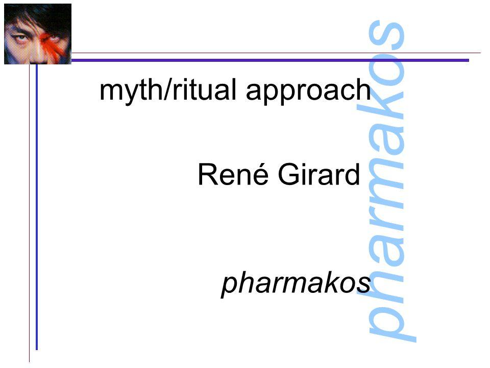 pharmakos myth/ritual approach René Girard pharmakos