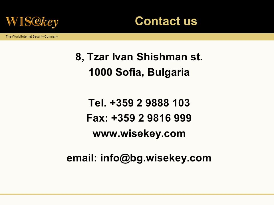 The World Internet Security Company Contact us 8, Tzar Ivan Shishman st.