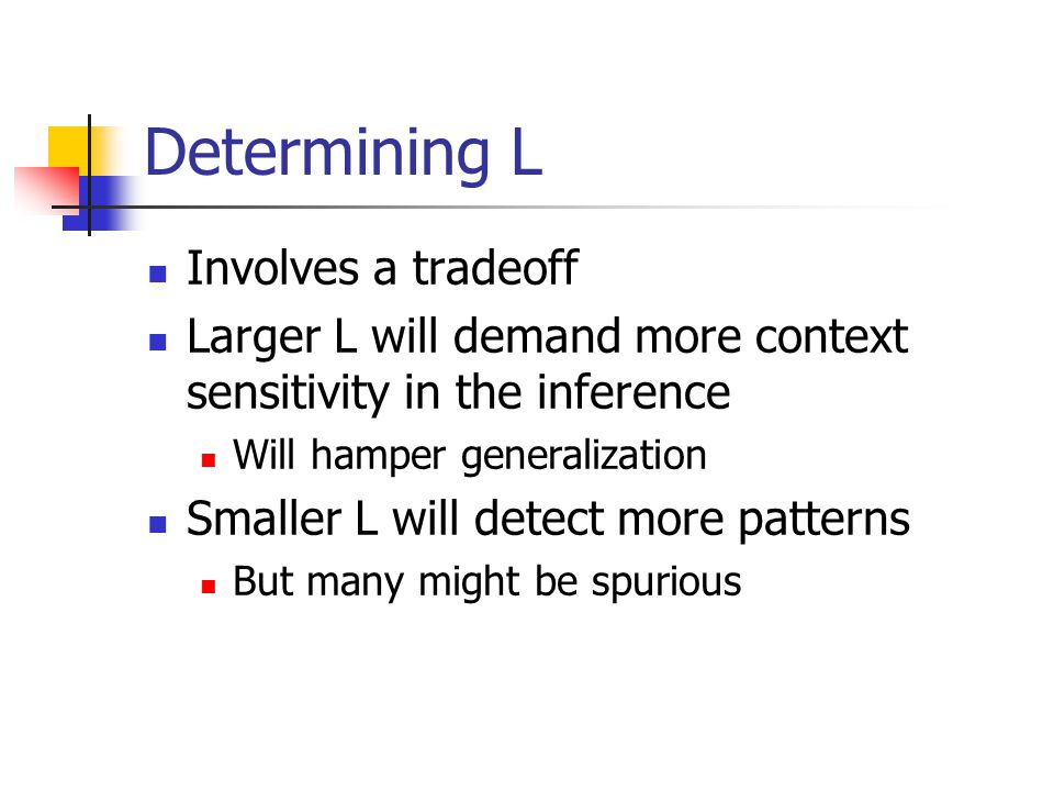 Context-sensitive generalization Slide a context window of size L across current search path For each 1iL look at all paths that are identical with the search path for 1kL, except for k=i Define an equivalence class containing the nodes at index i for these paths Replace ith node with equivalence class Find significant patterns using MEX criterion