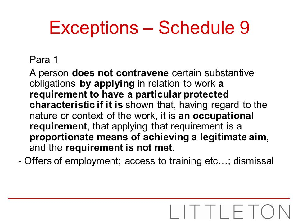 Exceptions – Schedule 9 Para 1 A person does not contravene certain substantive obligations by applying in relation to work a requirement to have a pa