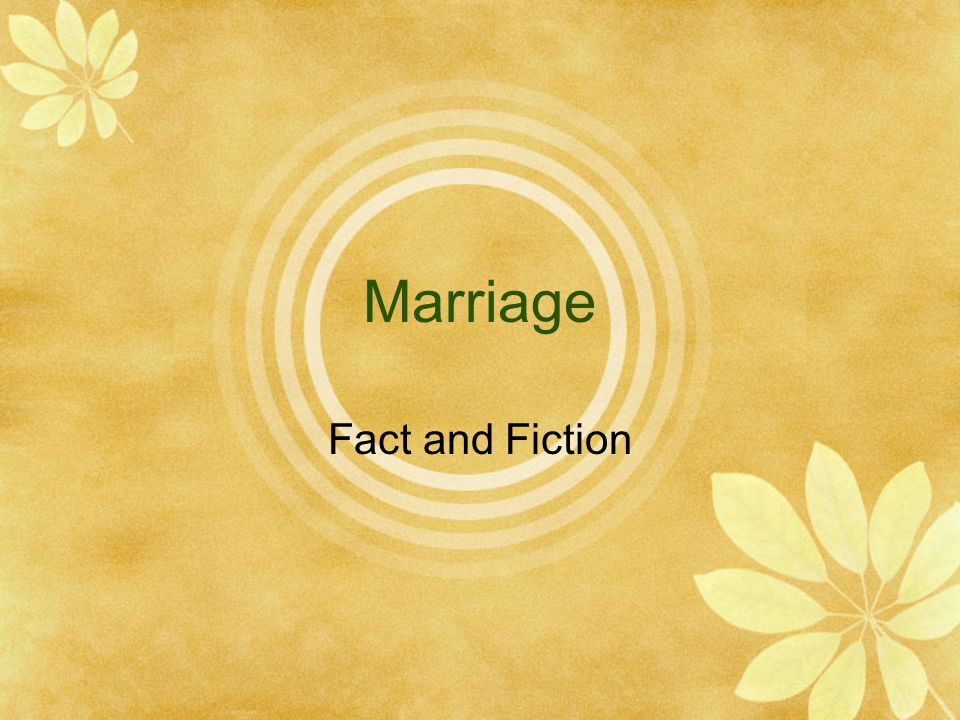 Marriage Fact and Fiction