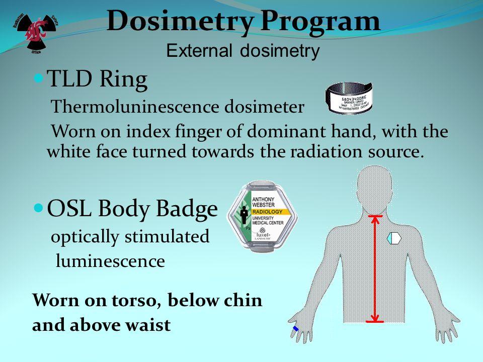 Dosimetry Program Two Types: External dosimetry Internal dosimetry. Dosimeter: A device used to estimate the amount of external radiation dose to the