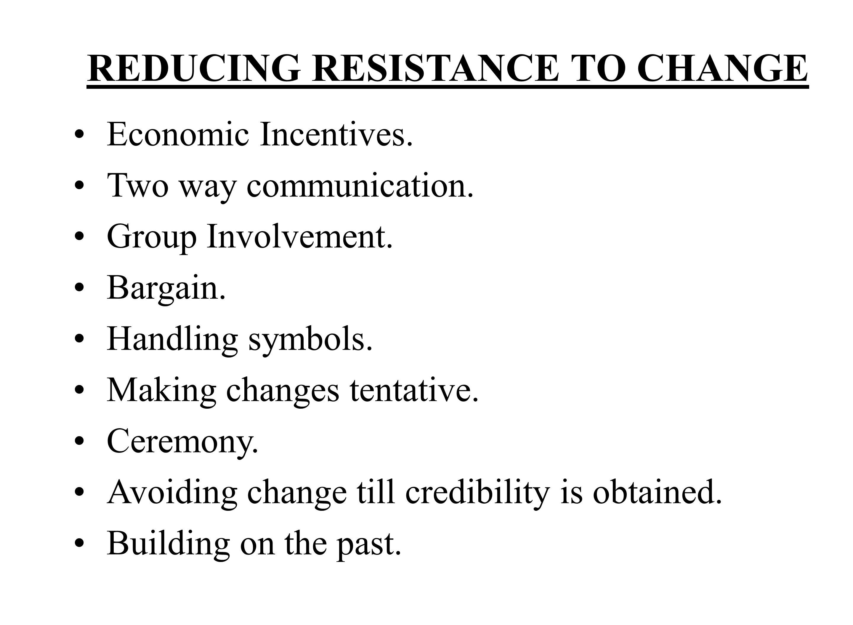 REDUCING RESISTANCE TO CHANGE Economic Incentives.