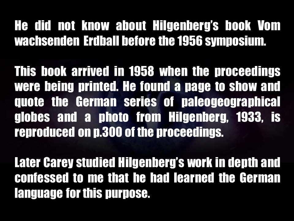 Carey frankly admitted belated inheritance of some Egyed and Hilgenberg ideas.