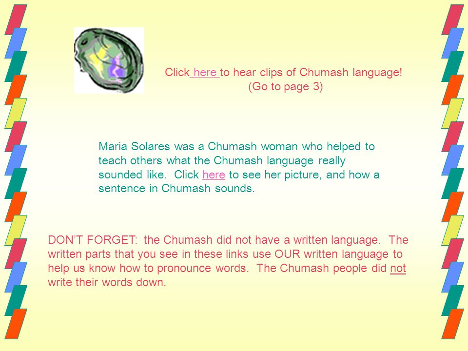 Click here to hear clips of Chumash language.