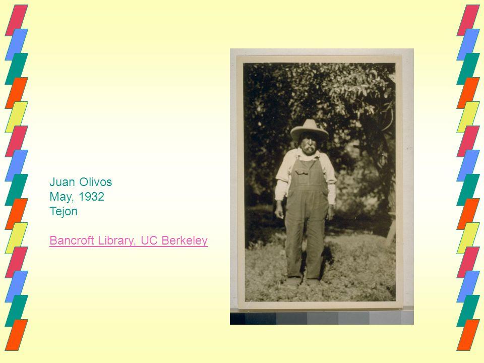 Juan Olivos May, 1932 Tejon Bancroft Library, UC Berkeley
