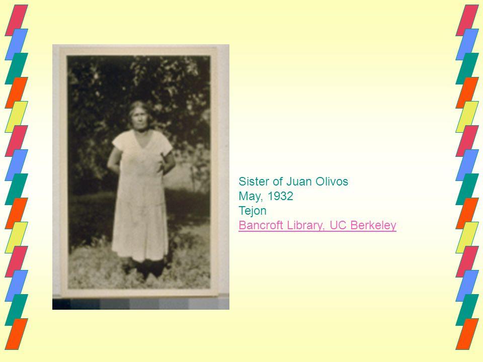 Sister of Juan Olivos May, 1932 Tejon Bancroft Library, UC Berkeley