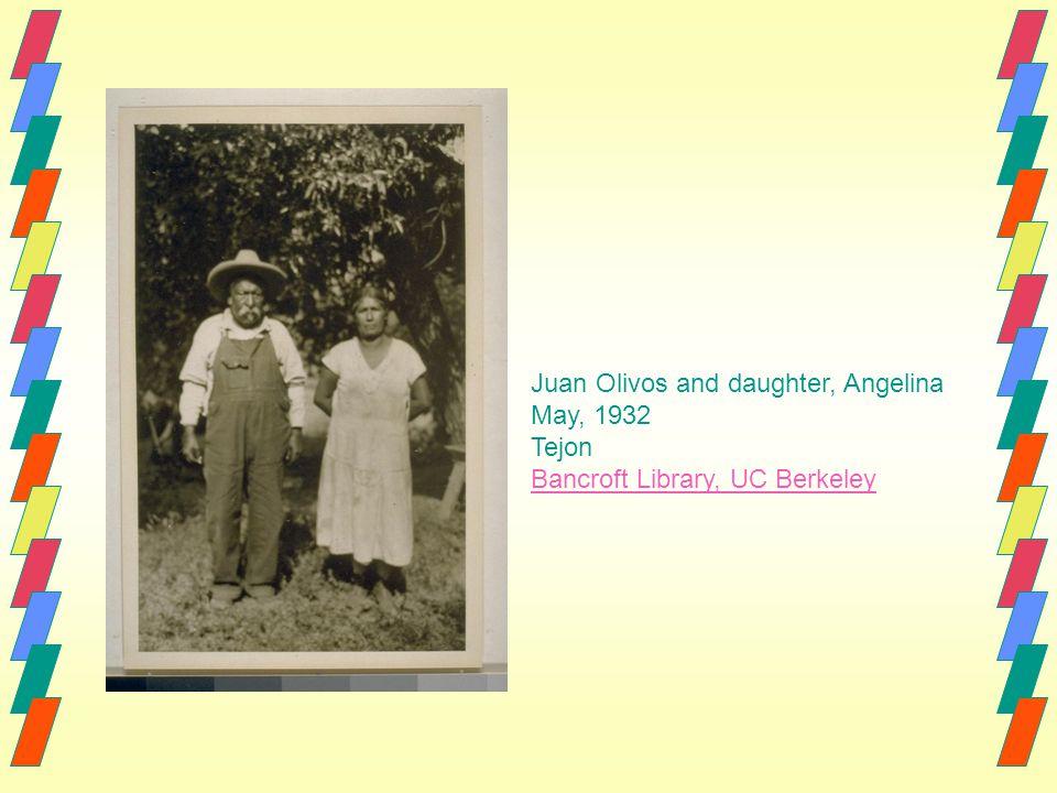 Juan Olivos and daughter, Angelina May, 1932 Tejon Bancroft Library, UC Berkeley
