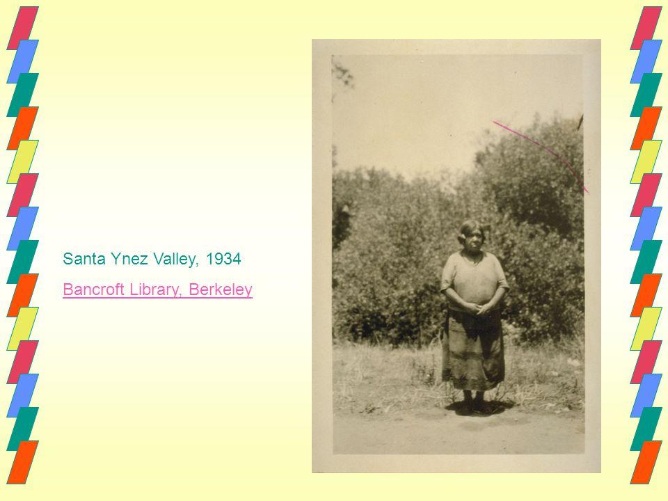 Santa Ynez Valley, 1934 Bancroft Library, Berkeley