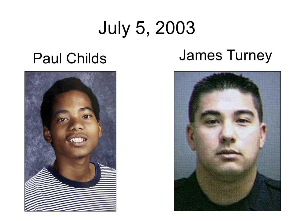 Paul Childs James Turney July 5, 2003