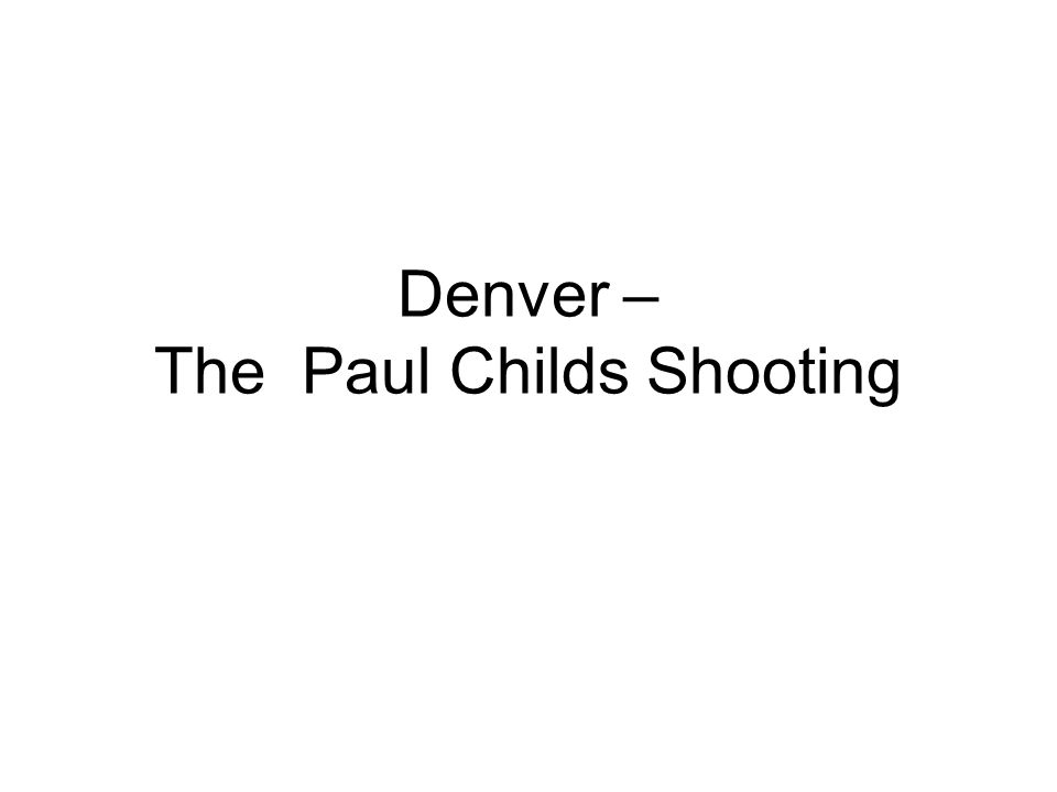 Precursors to the Shooting Jan.30, 2002: Denver Police Officer James Turney and Sgt.