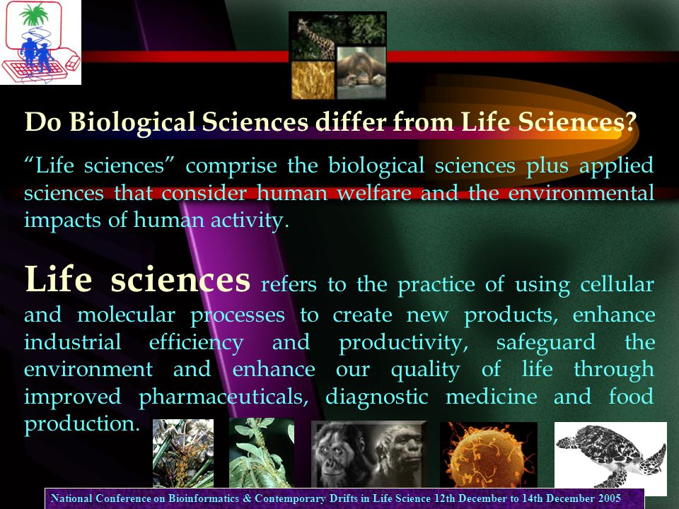 Do Biological Sciences differ from Life Sciences.