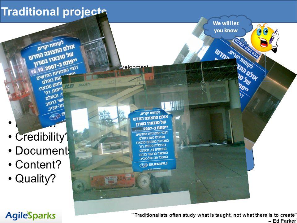 Phone era Traditional projects RequirementsPlanningQADevelopment Release date: 3-Apr 2008 !!!.