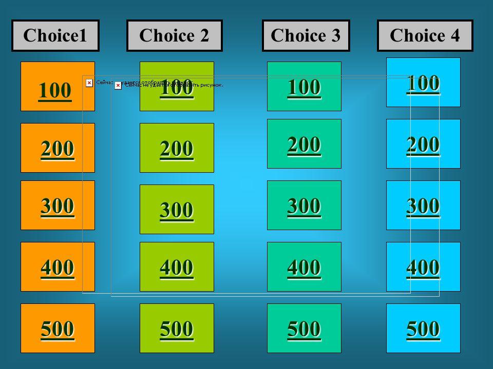 100 200 400 300 400 Choice1Choice 2Choice 3Choice 4 300 200 400 200 100 500 100