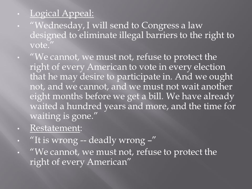 Logical Appeal: Wednesday, I will send to Congress a law designed to eliminate illegal barriers to the right to vote.