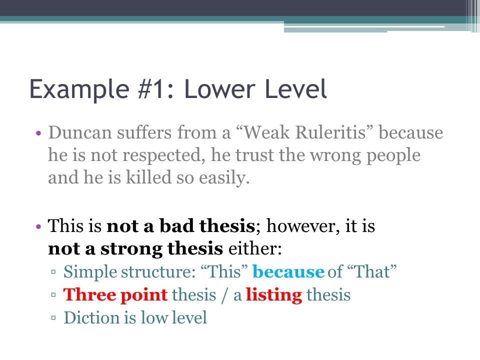 Example #1: Lower Level Duncan suffers from a Weak Ruleritis because he is not respected, he trust the wrong people and he is killed so easily. This i
