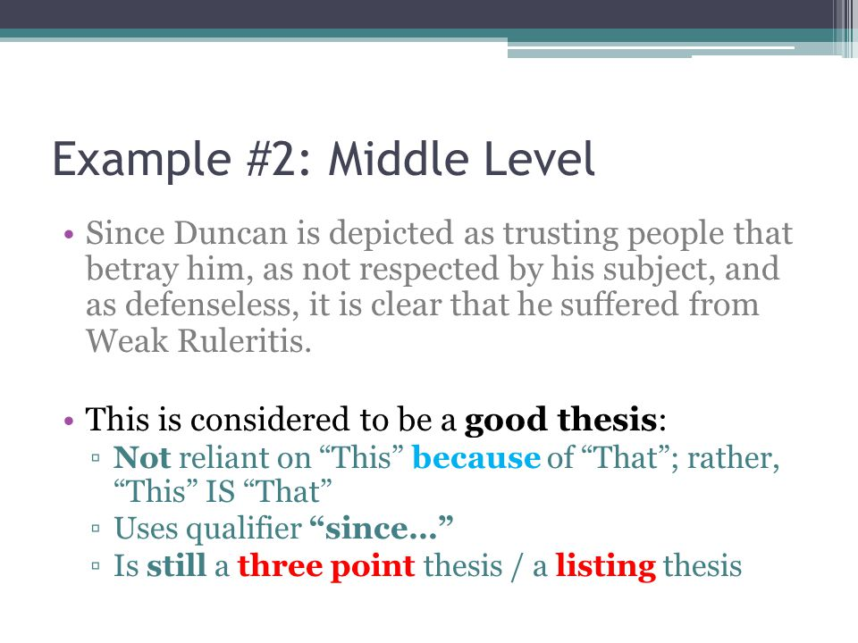 Example #2: Middle Level Since Duncan is depicted as trusting people that betray him, as not respected by his subject, and as defenseless, it is clear