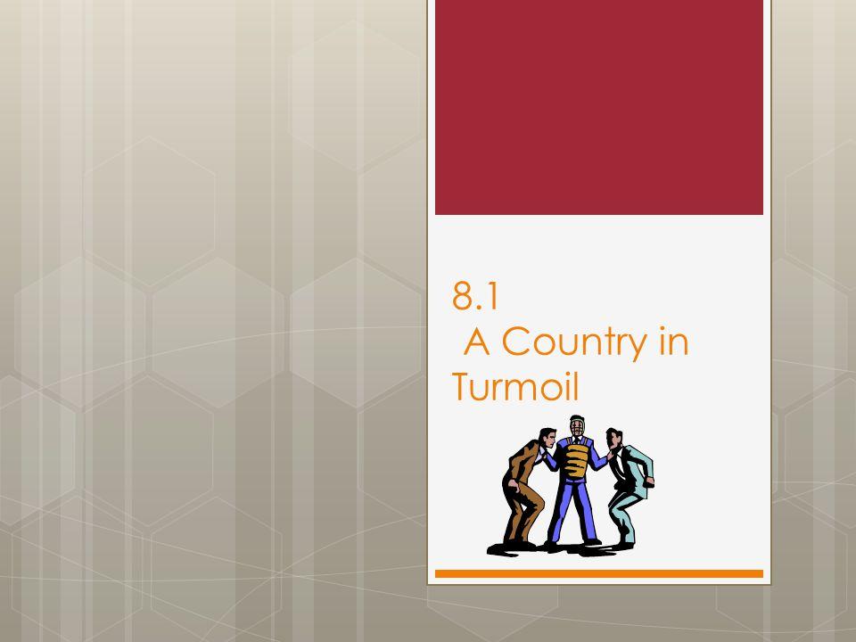 8.1 A Country in Turmoil