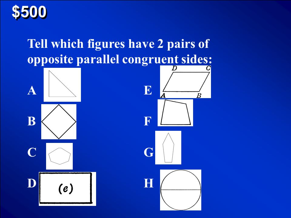 © Mark E. Damon - All Rights Reserved $400 Scores Sample Answers: A rhombus has 4 congruent sides; a trapezoid does not. A rhombus has 2 pairs of para