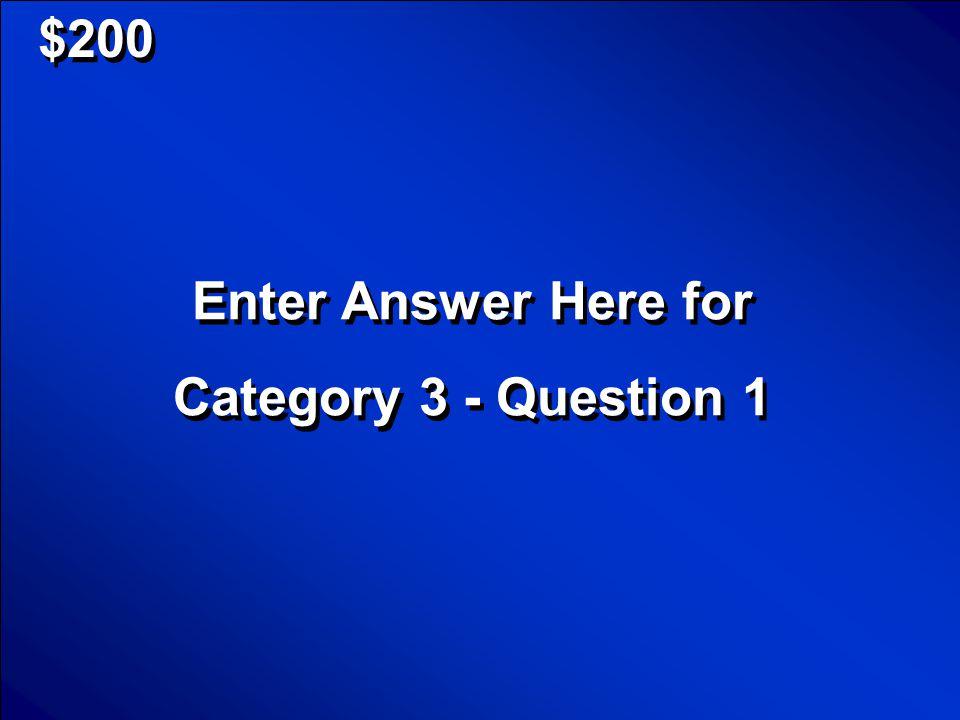 © Mark E. Damon - All Rights Reserved $1000 Enter Question Here for Category 2 - Question 5 Enter Question Here for Category 2 - Question 5 Scores