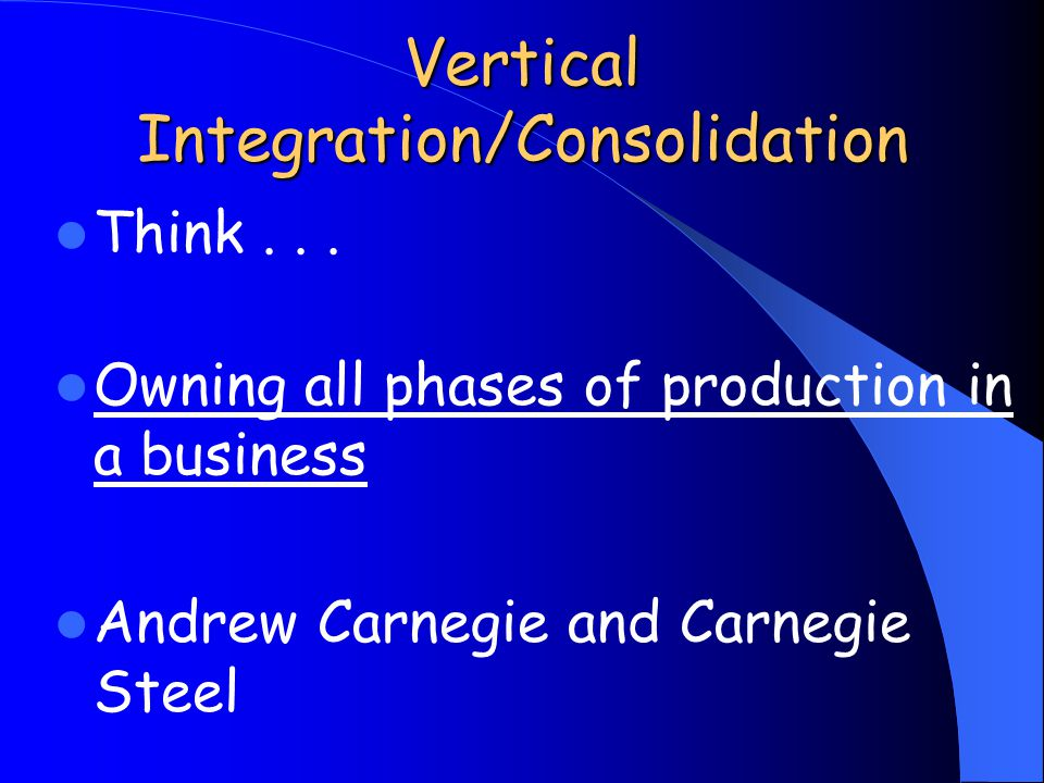 Vertical Integration/Consolidation Think...