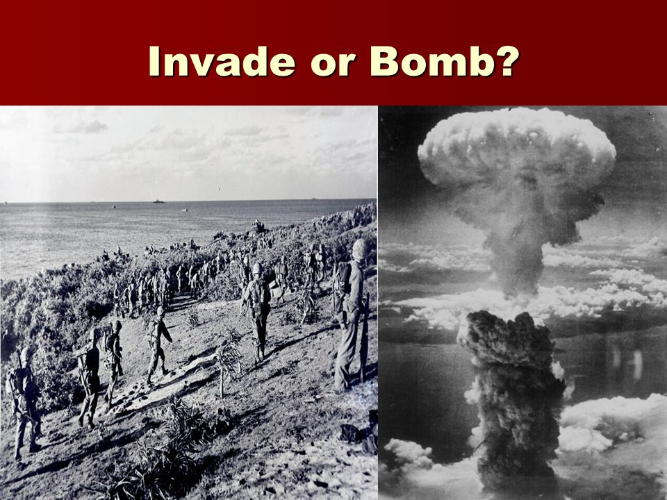 Invade or Bomb?