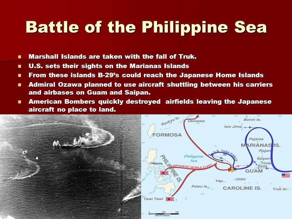 Battle of the Philippine Sea Marshall Islands are taken with the fall of Truk. Marshall Islands are taken with the fall of Truk. U.S. sets their sight