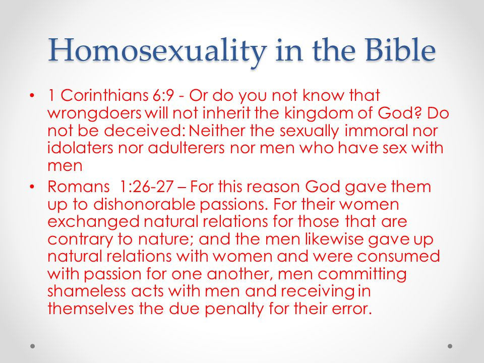 Homosexuality in the Bible 1 Corinthians 6:9 - Or do you not know that wrongdoers will not inherit the kingdom of God.