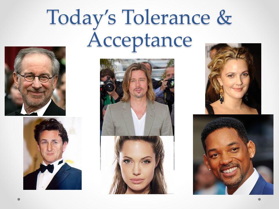 Todays Tolerance & Acceptance